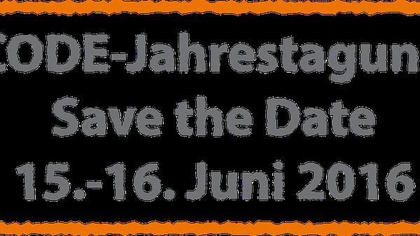 NEUER TERMIN – CODE-Jahrestagung 2016 – 15.6 / 16.6.2016