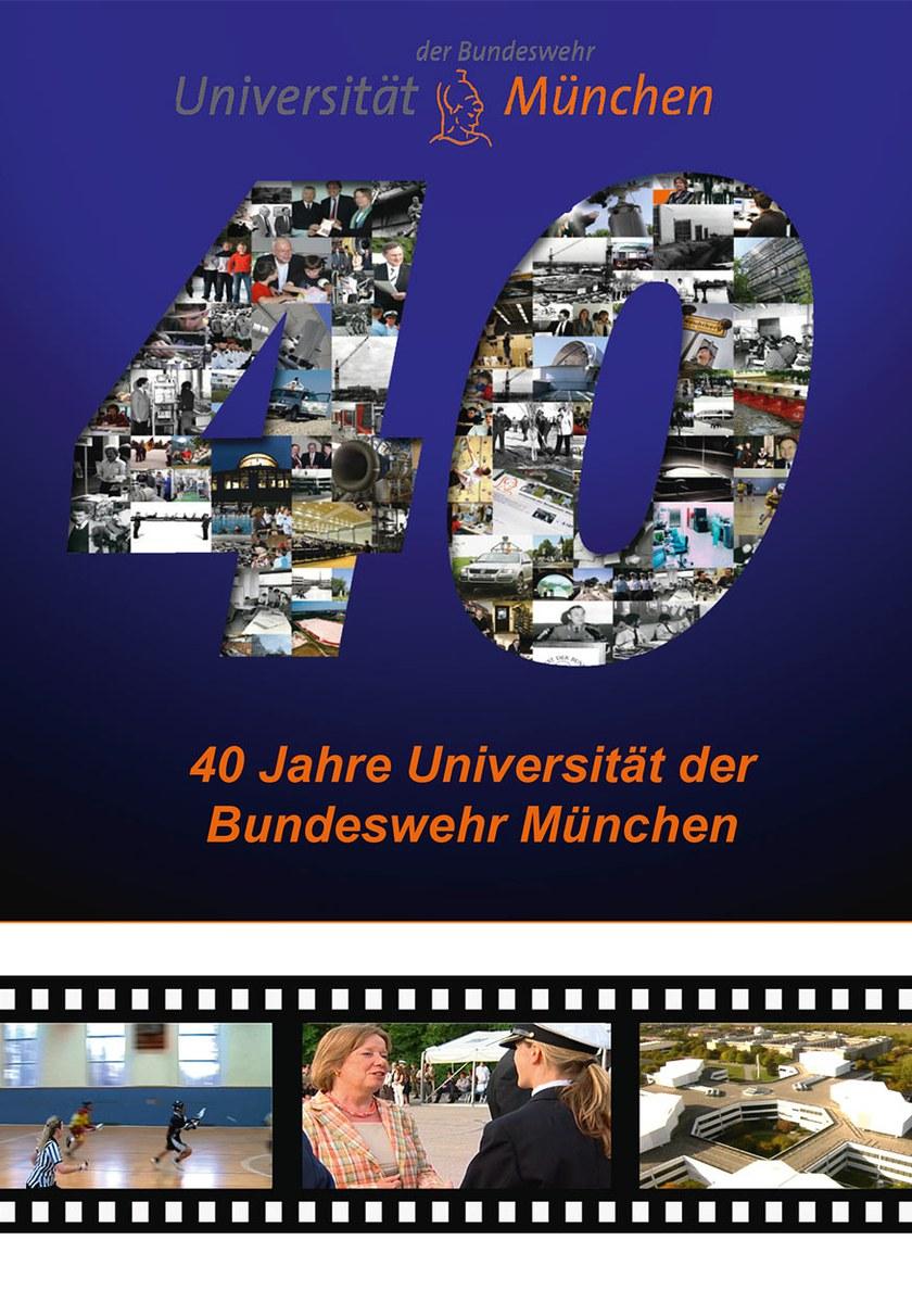 40 Jahre Universität der Bundeswehr München - Eine Filmcollage