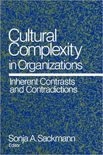 Cultural Complexity in Organizations: Inherent Contrasts and Contradictions