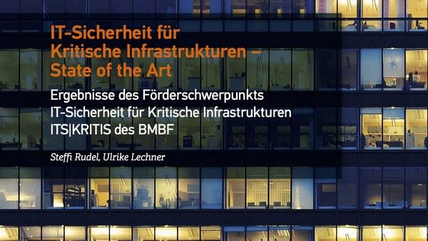 IT-Sicherheit Kritischer Infrastrukturen - State of the Art